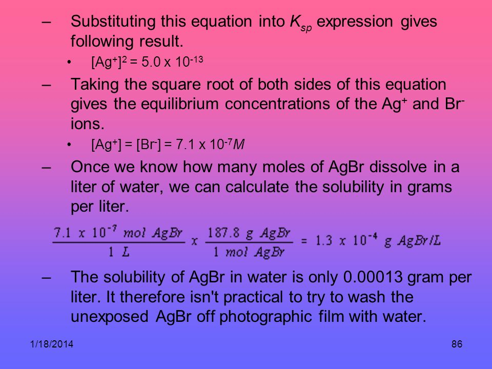 1/18/201486 –Substituting this equation into K sp expression gives following result.