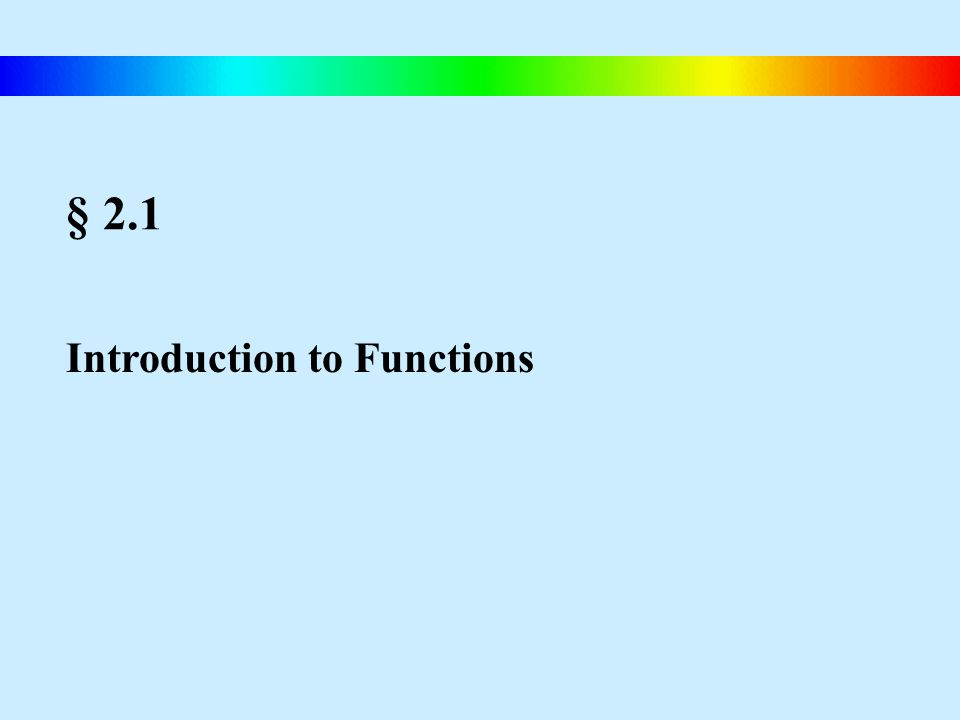 § 2.1 Introduction to Functions