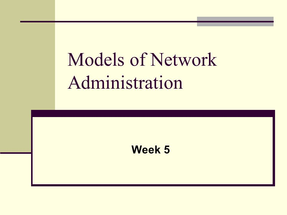 Models of Network Administration Week 5