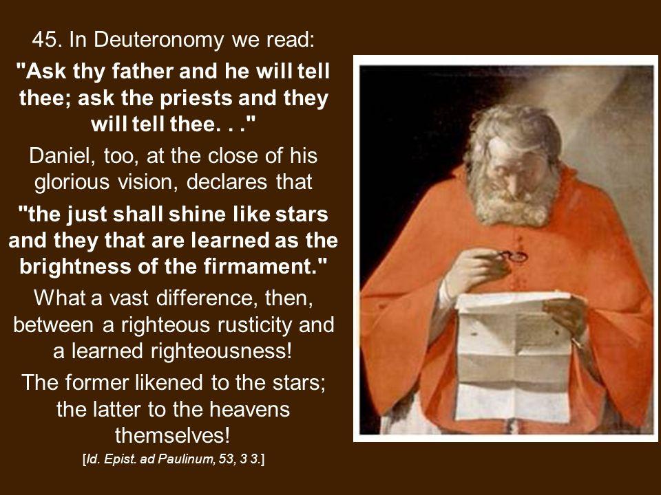 45. In Deuteronomy we read: