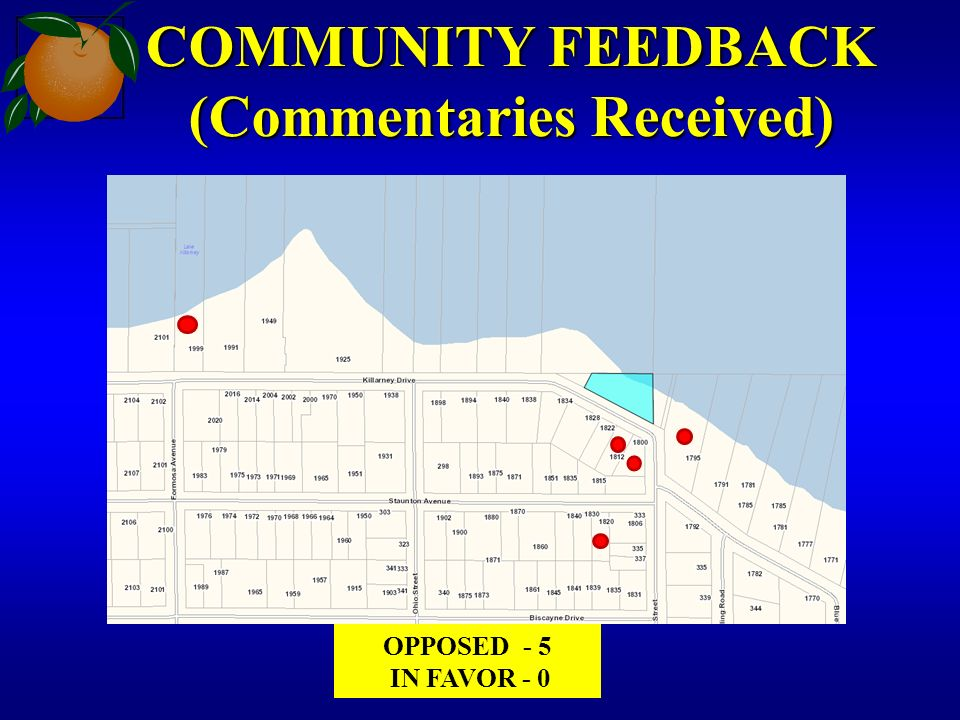 COMMUNITY FEEDBACK (Commentaries Received) OPPOSED - 5 IN FAVOR - 0