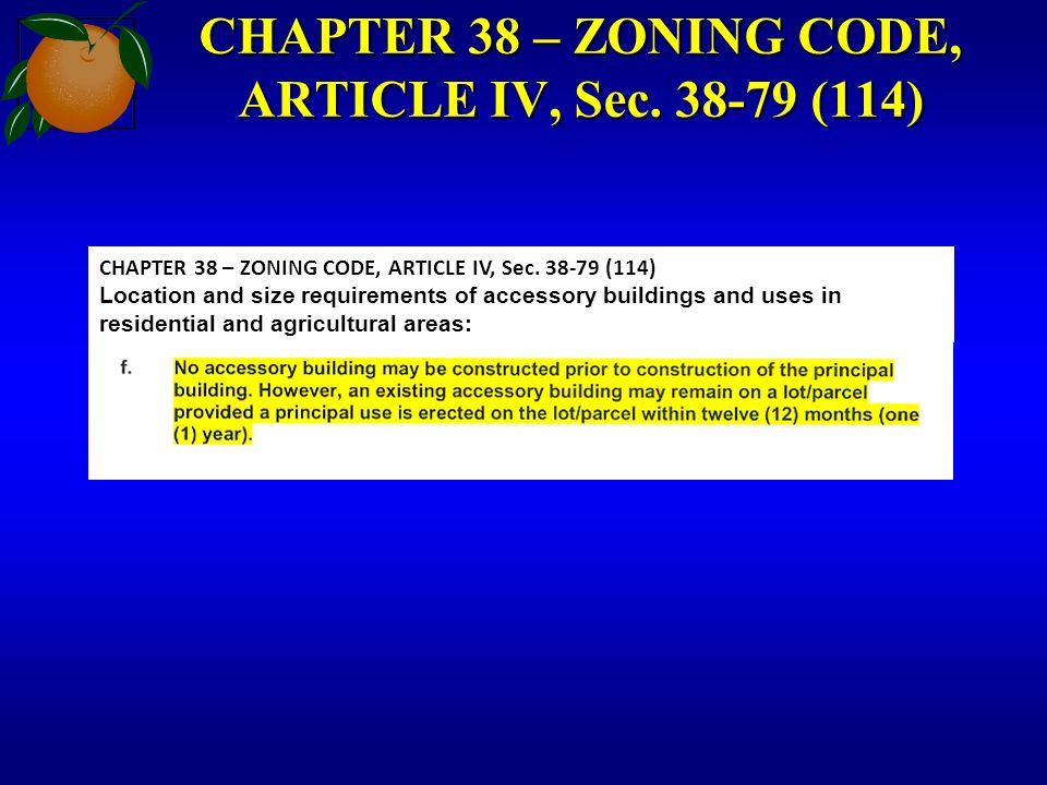 CHAPTER 38 – ZONING CODE, ARTICLE IV, Sec. 38-79 (114) Location and size requirements of accessory buildings and uses in residential and agricultural