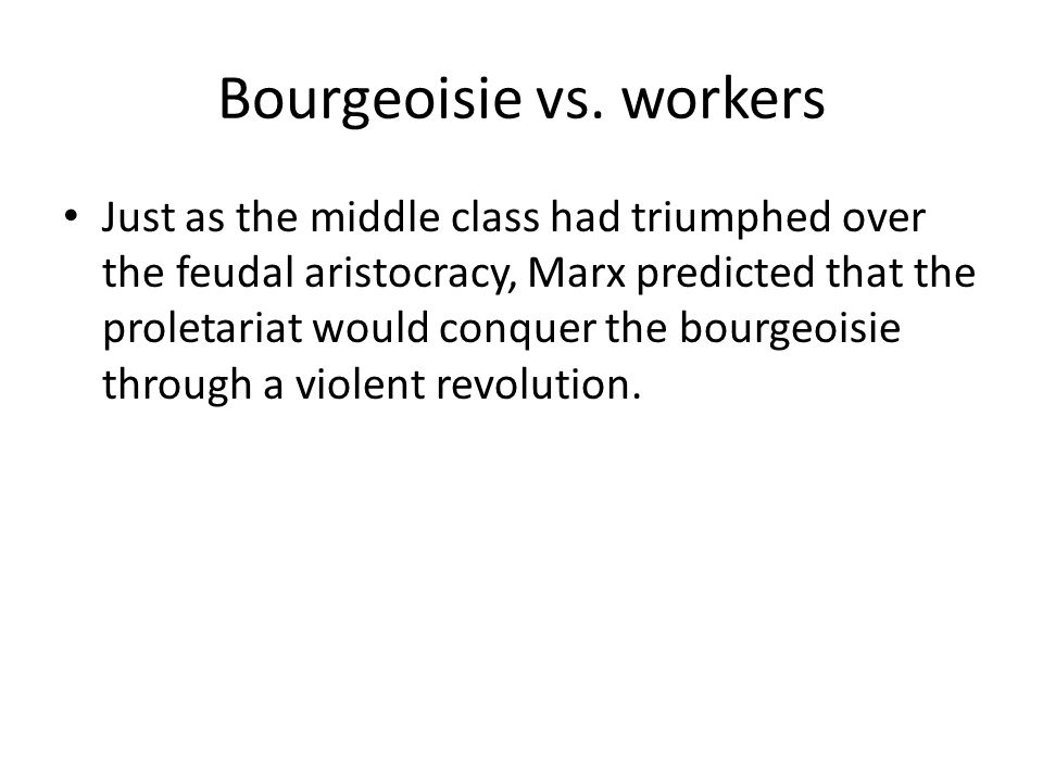 3 Streams leading to Marxism French Revolution – Abrupt, total revolution – Success of Bourgeoisie British Industrial Revolution – Position of labor – condition of Working Class Engels German Philosophy of Hegel