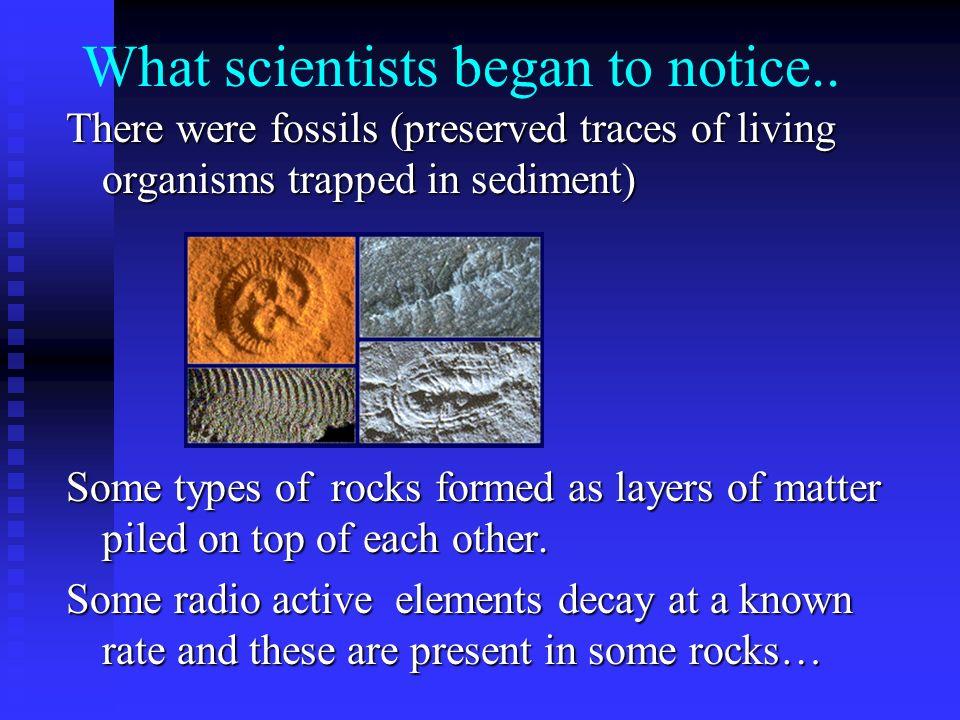What scientists began to notice..