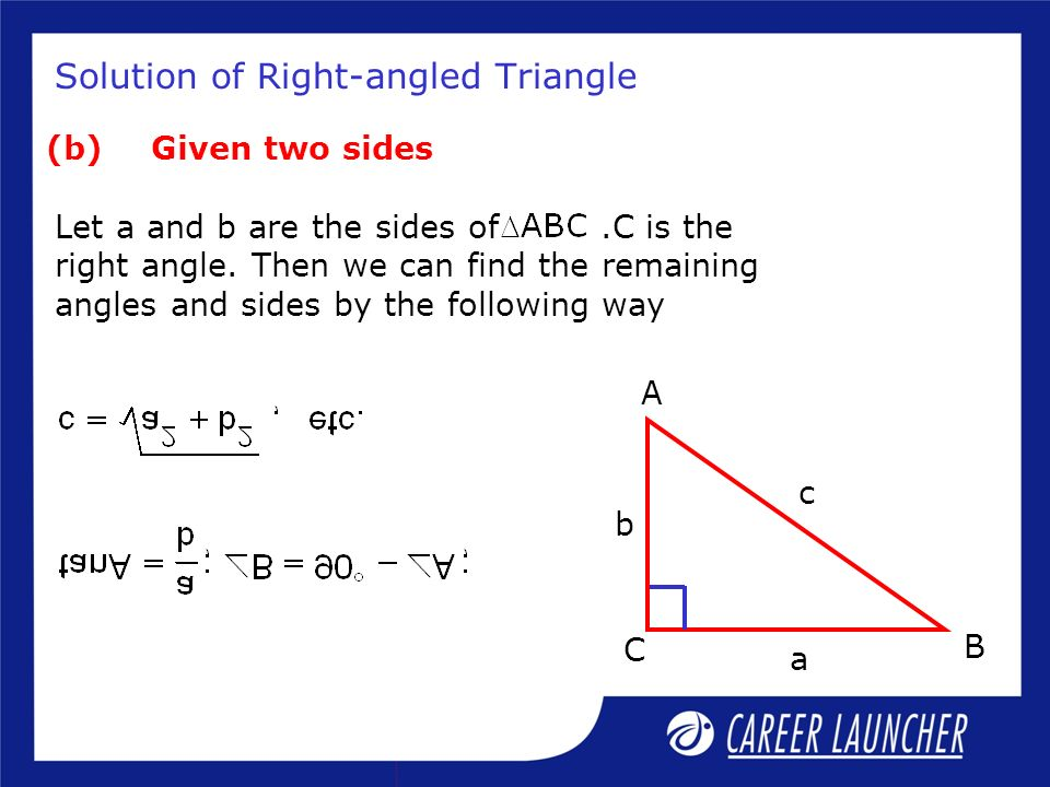 Solution of a Oblique Triangle (a) When three sides are given (i)If the given data is in sine, use the following formulae (ii)If the given data is in cosine, use the following formulae.