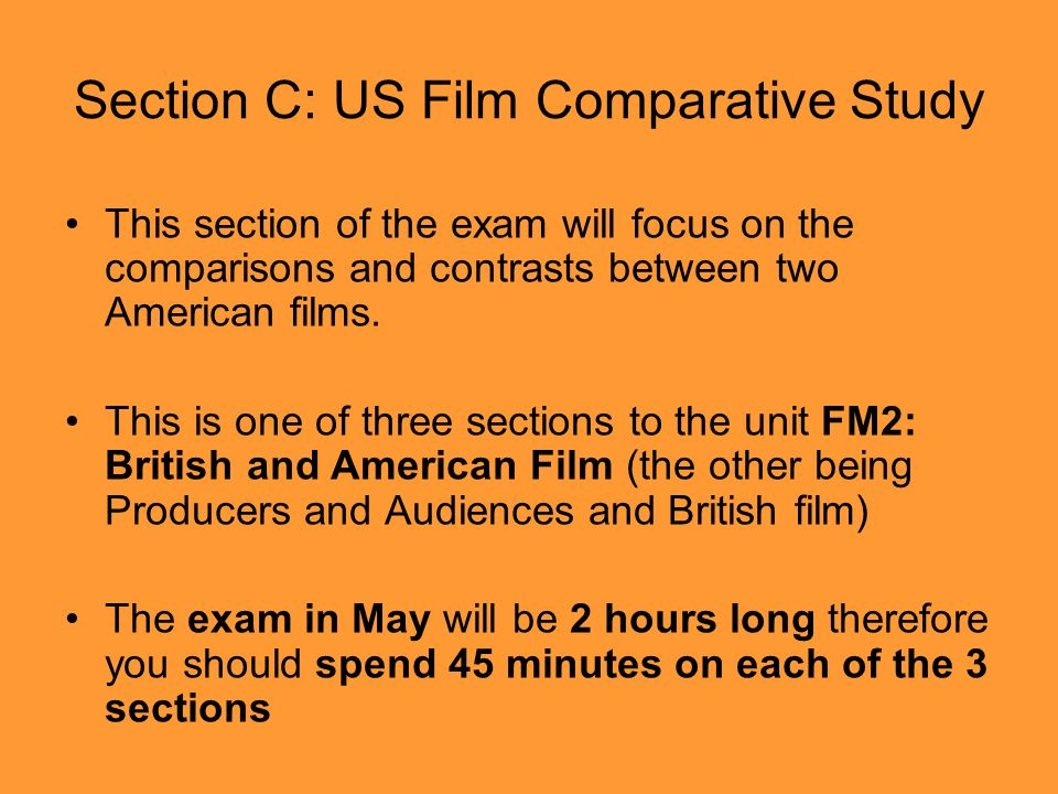 Approaches to US film comparative study The major focus on this section is comparing and contrasting films according to their: Genre Narrative Themes Historical context