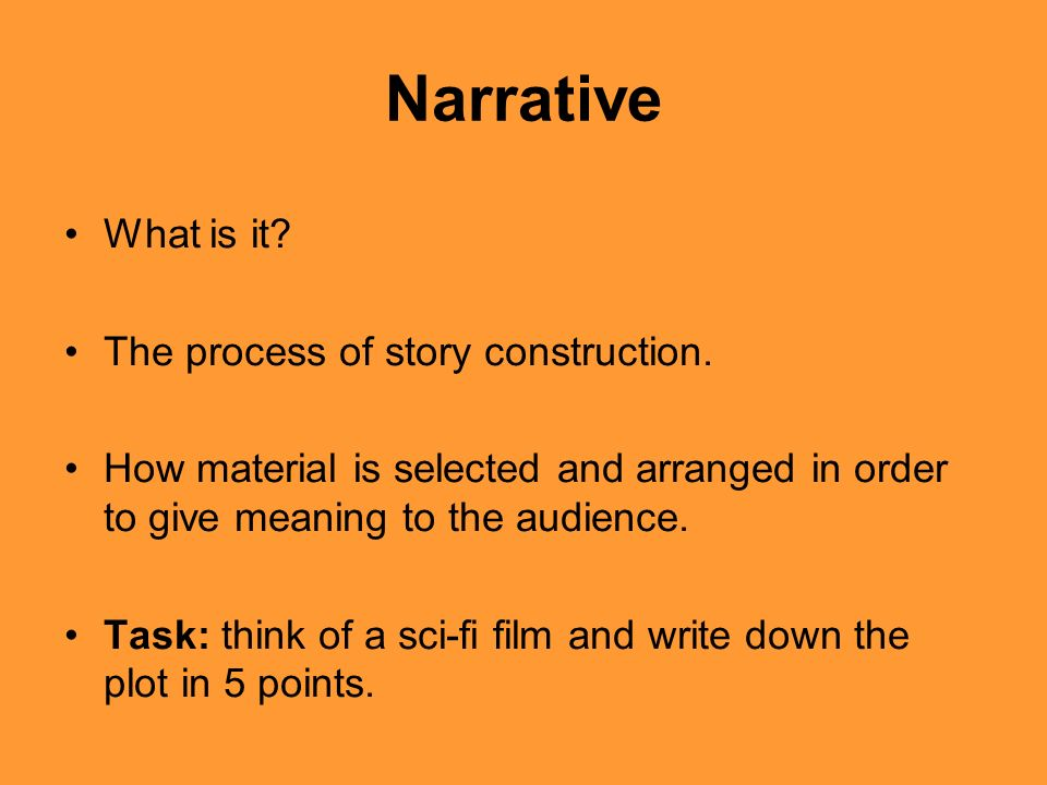Narrative terms Whats the story.: The story is the basic chronological order of events.
