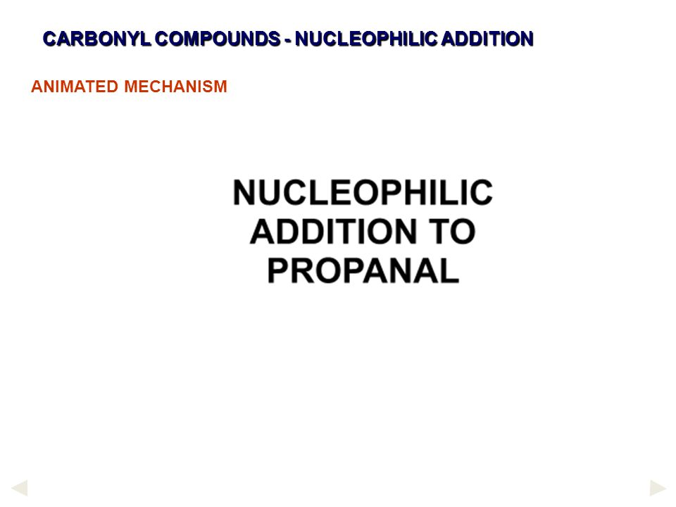 CARBONYL COMPOUNDS - NUCLEOPHILIC ADDITION ANIMATED MECHANISM