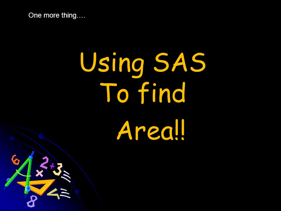 Summary If the triangle is AAS ASA SSA If the triangle is SAS SSS Use the Law of Sines Coming Tomorrow….. Law of Cosines