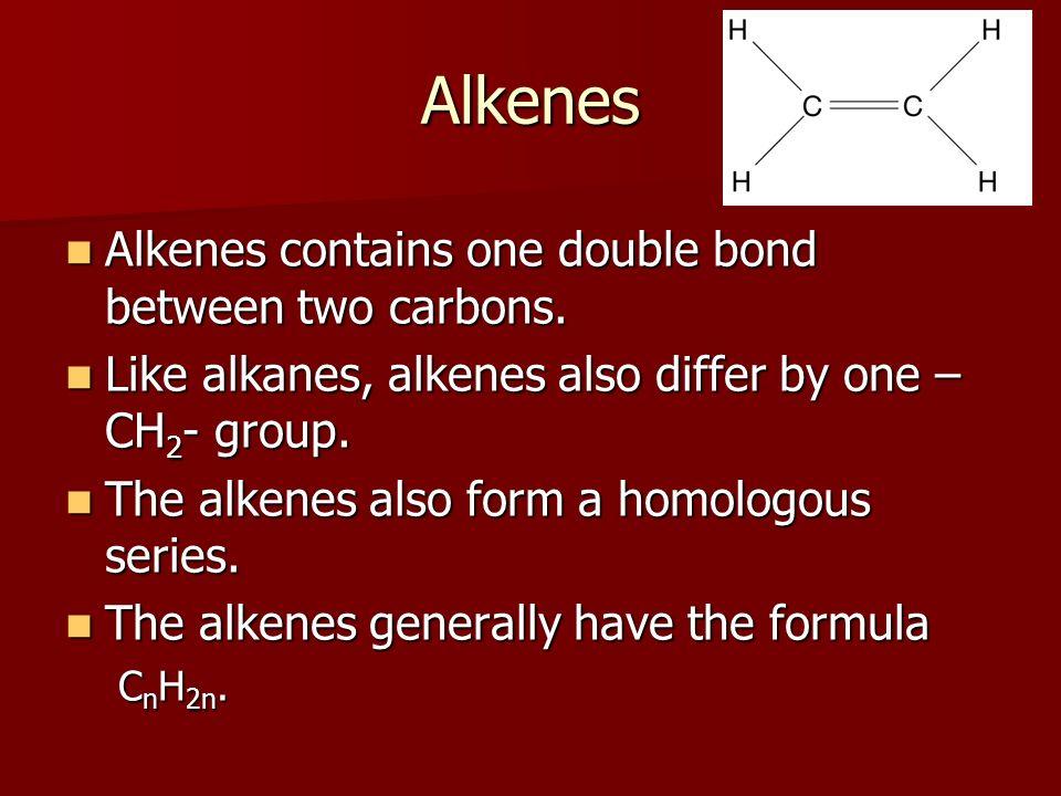 Alkenes Alkenes contains one double bond between two carbons. Alkenes contains one double bond between two carbons. Like alkanes, alkenes also differ