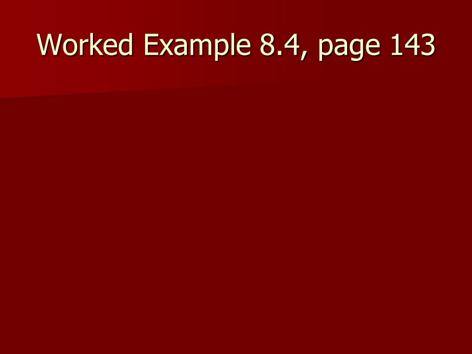 Worked Example 8.4, page 143