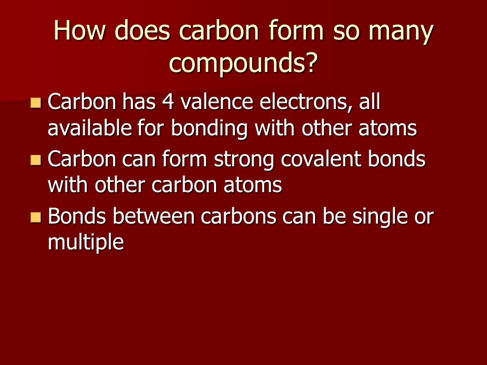 Branched Hydrocarbons Systematic naming requires us to: Systematic naming requires us to: –Identify the longest continuous chain of carbon atoms in a molecule.