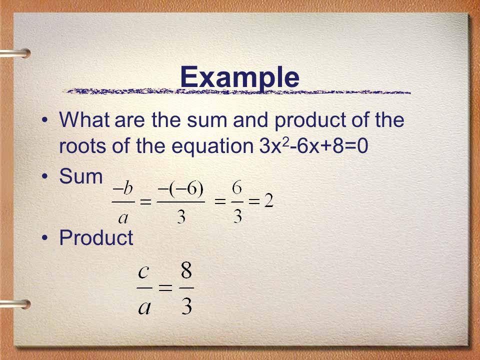 Is there a similar relationship for the product of the roots? Yes! We can use the general form of the roots to find the product.