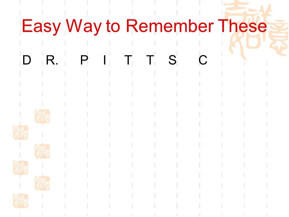 Easy Way to Remember These D R. P I T T S C