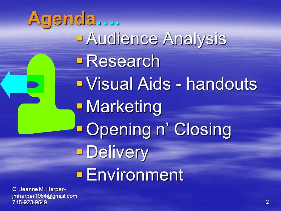 C: Jeanne M. Harper - jmharper1964@gmail.com 715-923-95492 Agenda….