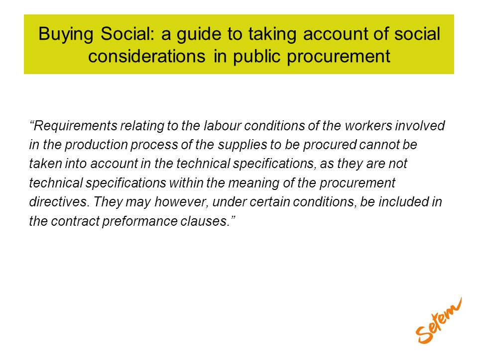 Buying Social: a guide to taking account of social considerations in public procurement Requirements relating to the labour conditions of the workers