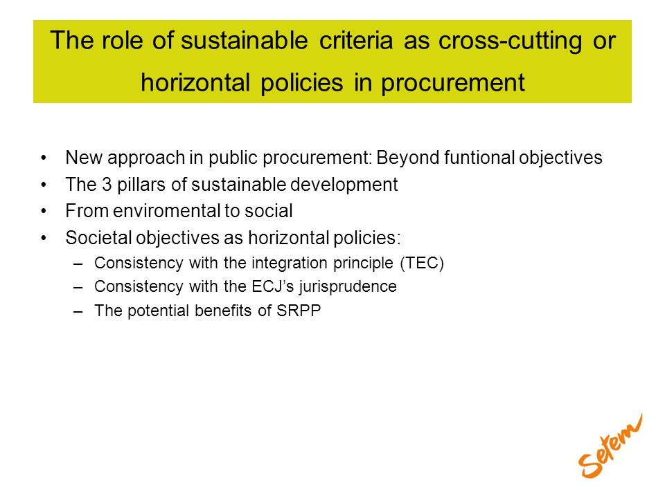The role of sustainable criteria as cross-cutting or horizontal policies in procurement New approach in public procurement: Beyond funtional objective
