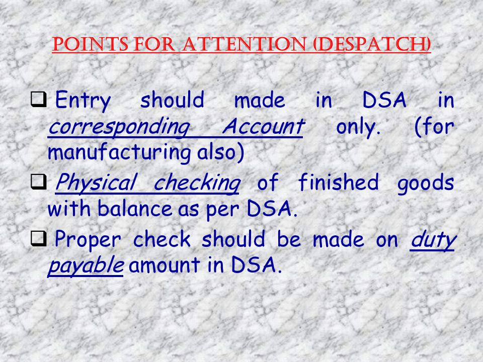 POINTS FOR ATTENTION (DESPATCH) Entry should made in DSA in corresponding Account only.