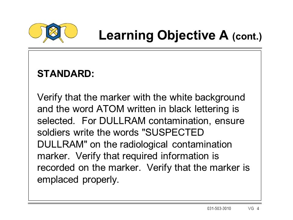 4 031-503-3010 VG Learning Objective A (cont.) STANDARD: Verify that the marker with the white background and the word ATOM written in black lettering