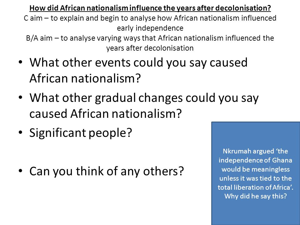 How did African nationalism influence the years after decolonisation.