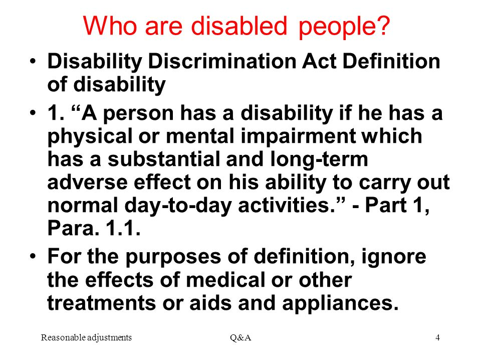 Reasonable adjustmentsQ&A4 Who are disabled people.