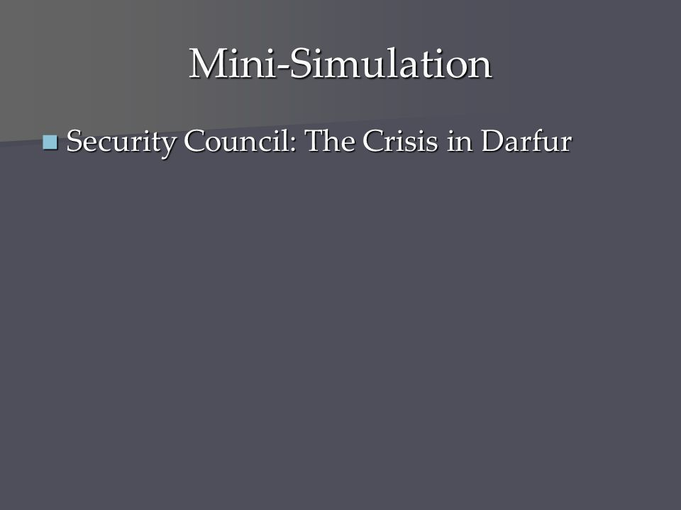 Mini-Simulation Security Council: The Crisis in Darfur Security Council: The Crisis in Darfur