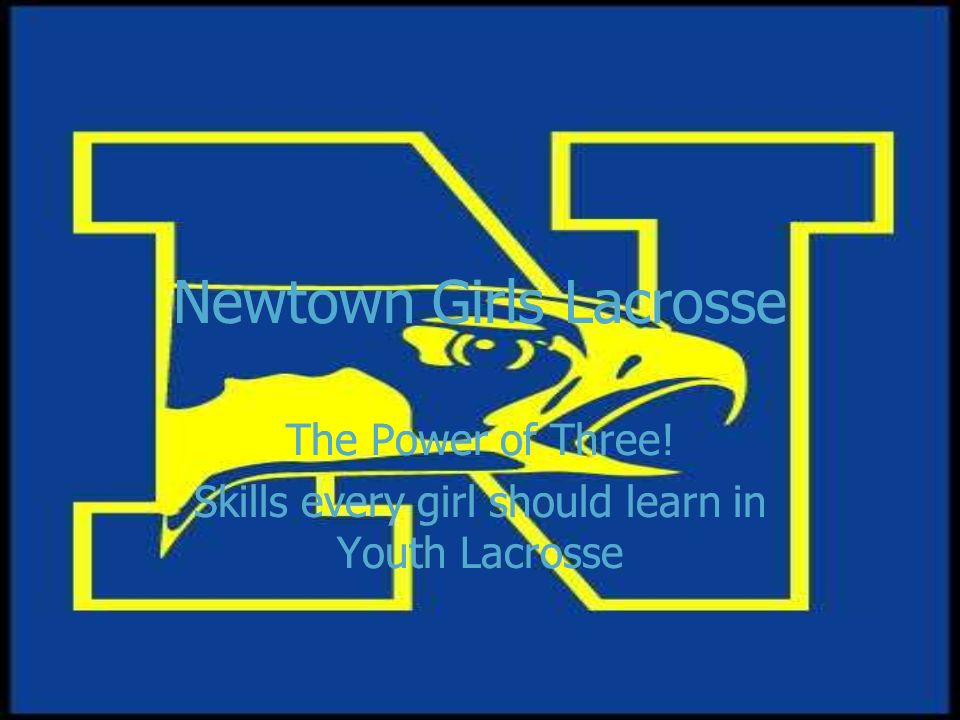 Newtown Girls Lacrosse The Power of Three.