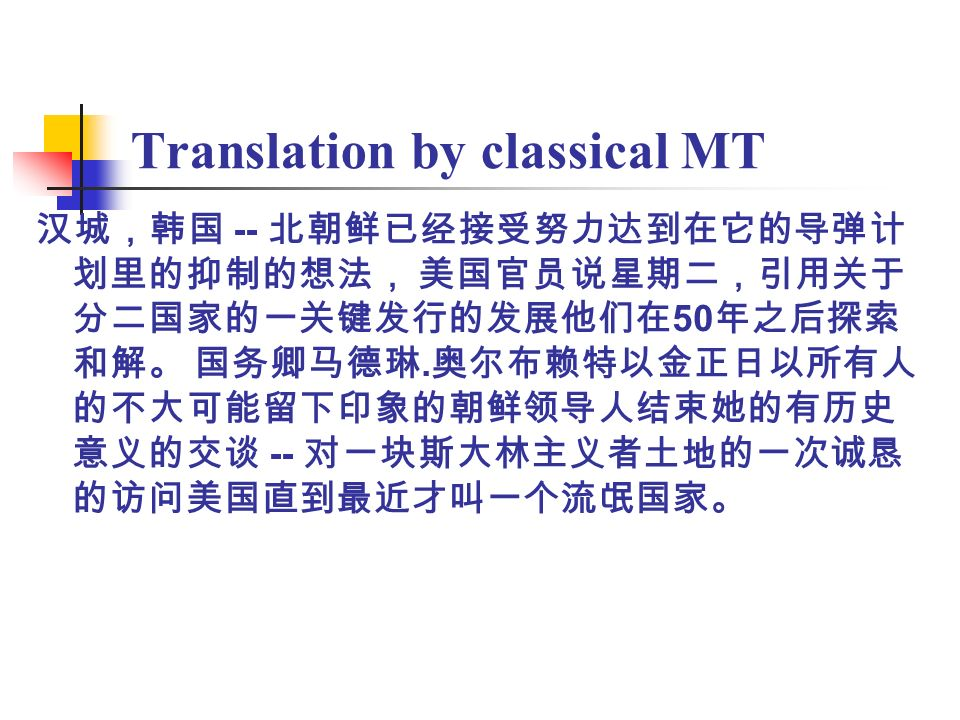 Translation by classical MT -- 50. --