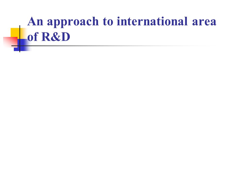 An approach to international area of R&D