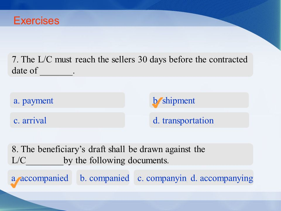 7. The L/C must reach the sellers 30 days before the contracted date of _______.
