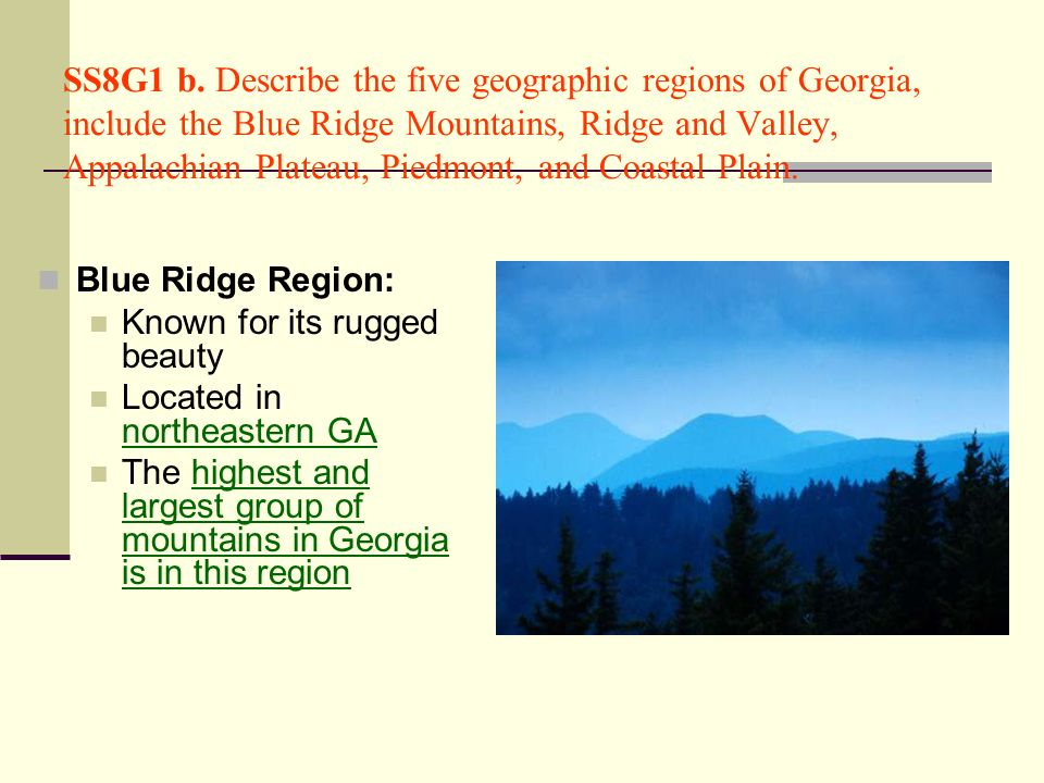 SS8G1 b. Describe the five geographic regions of Georgia, include the Blue Ridge Mountains, Ridge and Valley, Appalachian Plateau, Piedmont, and Coast