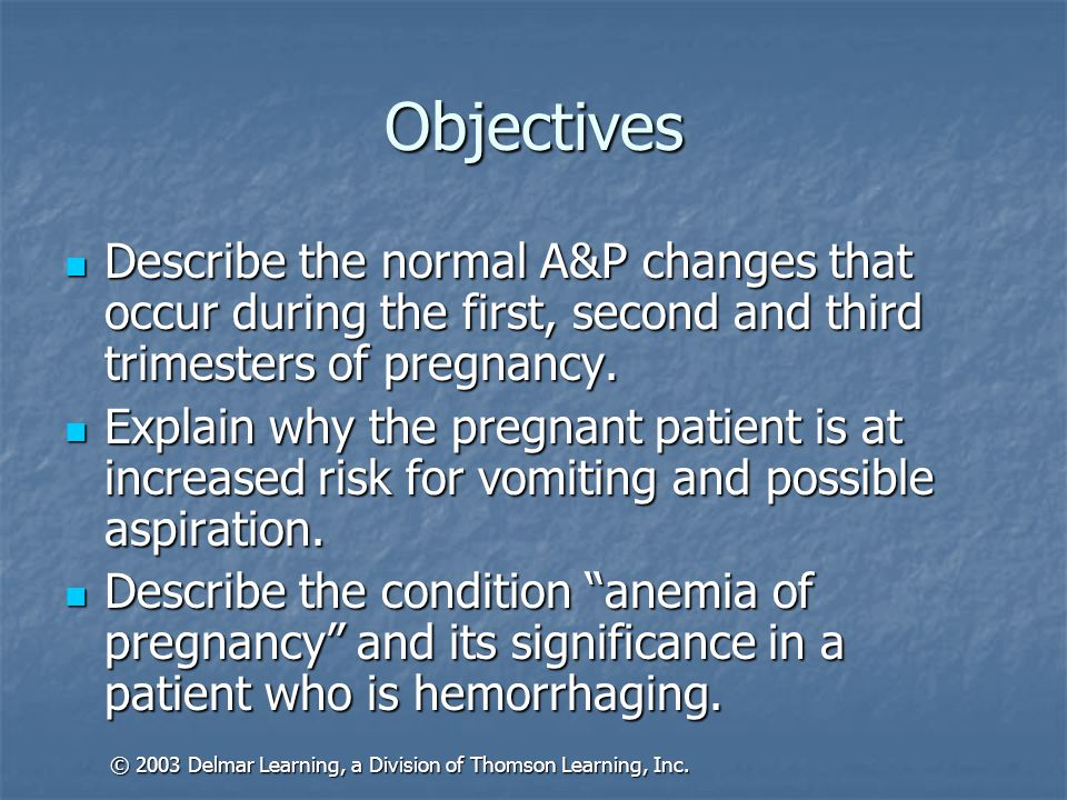 Objectives (continued) Explain the importance of prenatal care and list some of the potential problems that can develop with inadequate or no prenatal care.