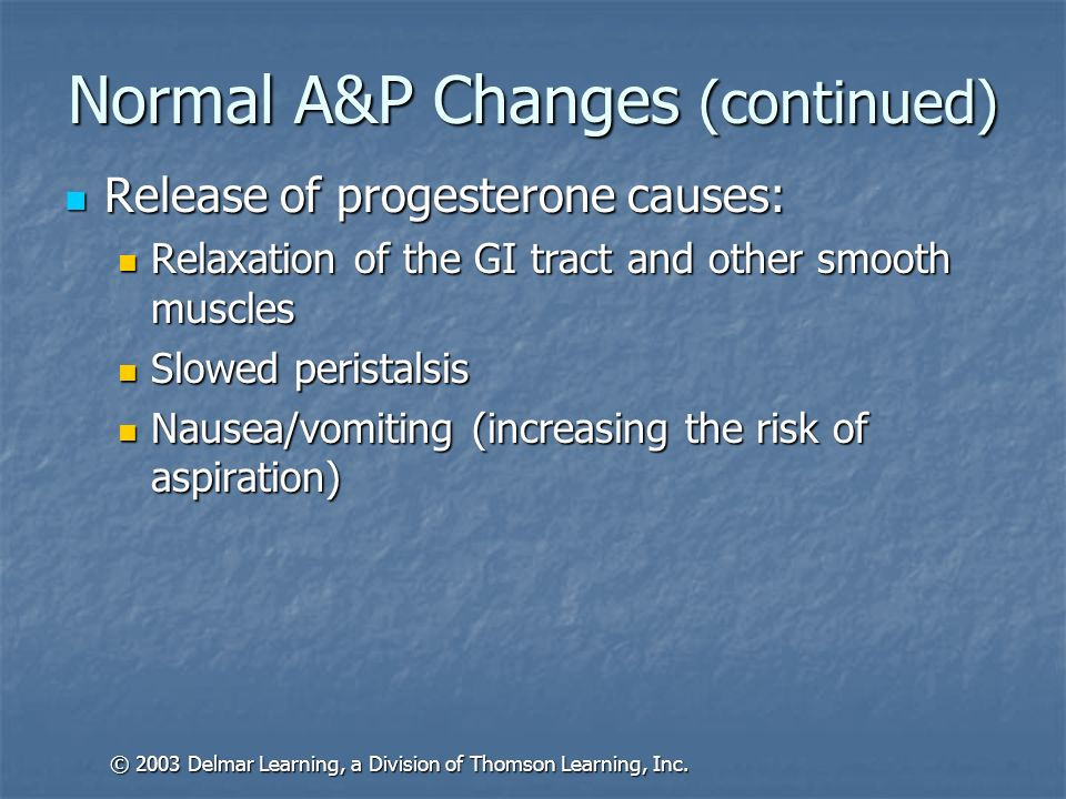Normal A&P Changes (continued) Circulating blood volume increases by nearly 50% by full term.