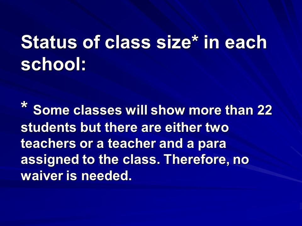 Status of class size* in each school: * Some classes will show more than 22 students but there are either two teachers or a teacher and a para assigne