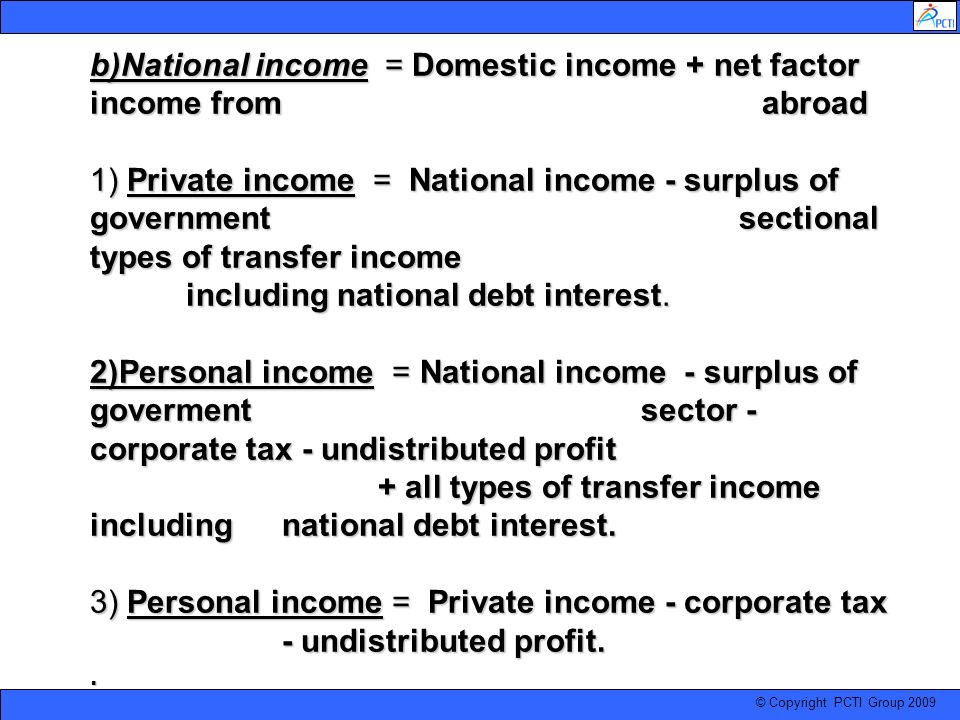 b)National income = Domestic income + net factor income fromabroad 1) Private income = National income - surplus of government sectional types of tran