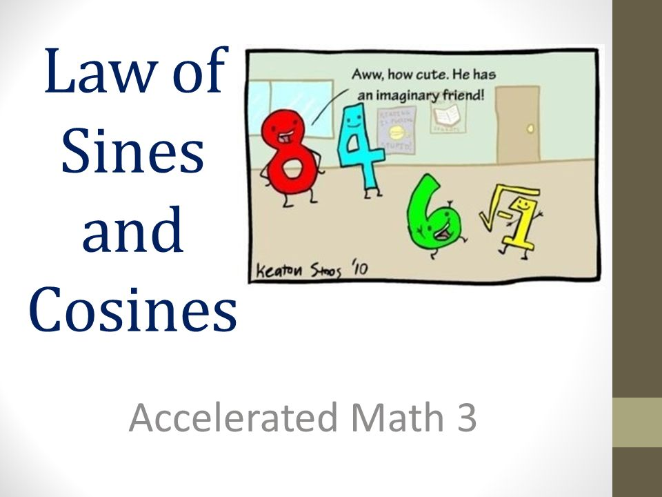 Law of Sines and Cosines Accelerated Math 3