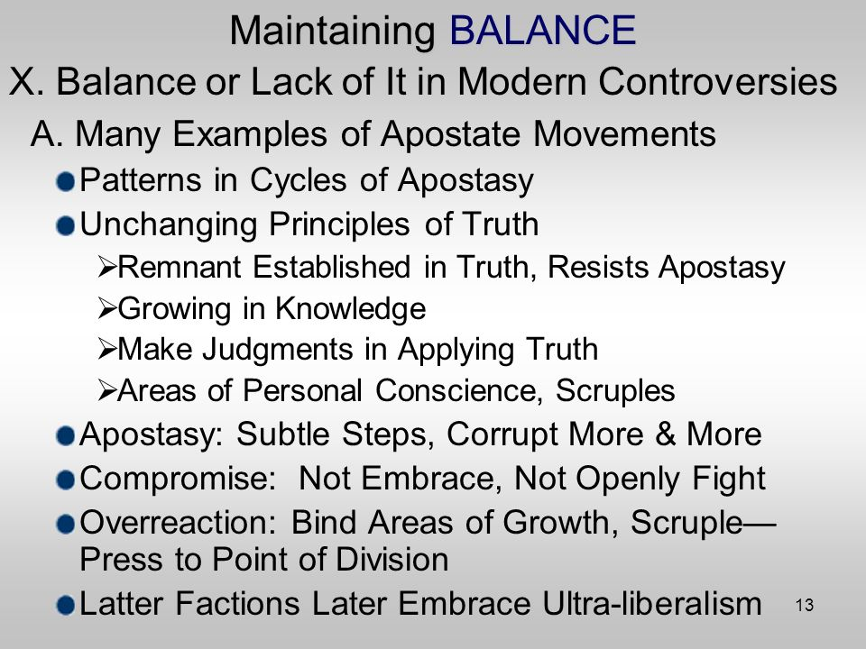 13 Maintaining BALANCE X. Balance or Lack of It in Modern Controversies A.