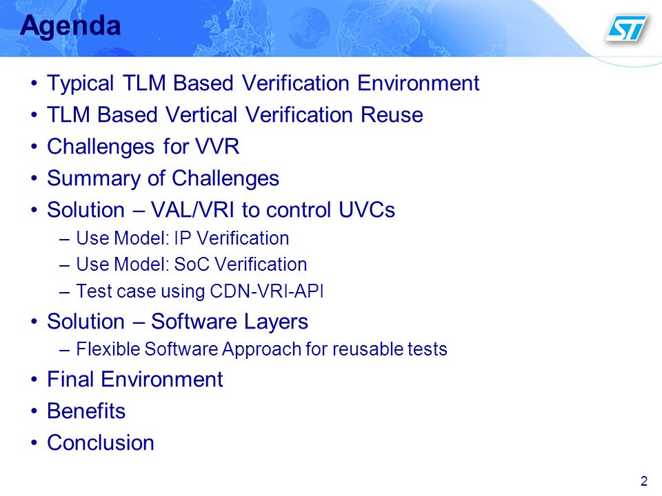 2 Agenda Typical TLM Based Verification Environment TLM Based Vertical Verification Reuse Challenges for VVR Summary of Challenges Solution – VAL/VRI