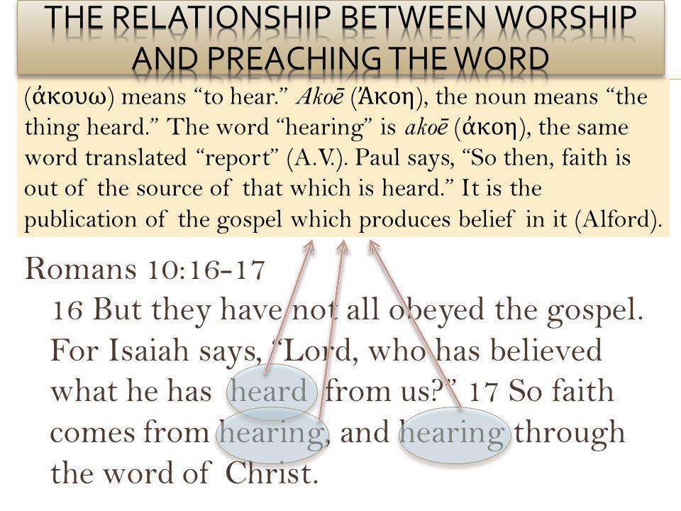 ( κουω ) means to hear. Ako ē ( κοη ), the noun means the thing heard. The word hearing is ako ē ( κοη ), the same word translated report (A.V.). Paul