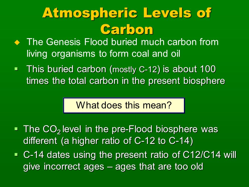 This buried carbon ( mostly C-12 ) is about 100 times the total carbon in the present biosphere This buried carbon ( mostly C-12 ) is about 100 times