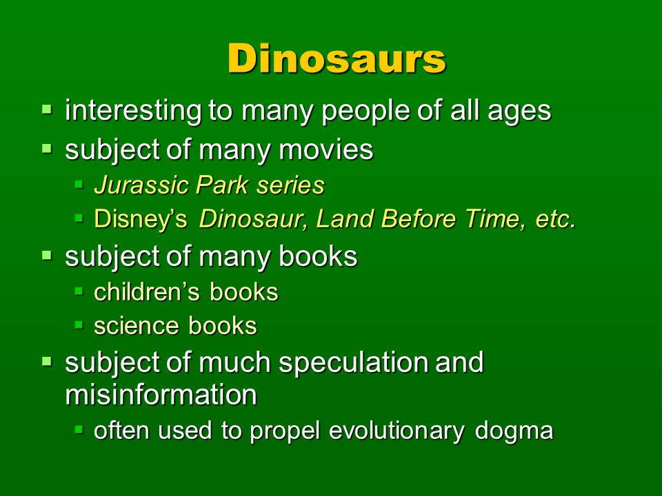 Dinosaurs interesting to many people of all ages interesting to many people of all ages subject of many movies subject of many movies Jurassic Park se