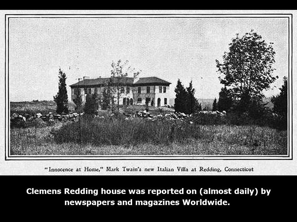 Clemens Redding house was reported on (almost daily) by newspapers and magazines Worldwide.