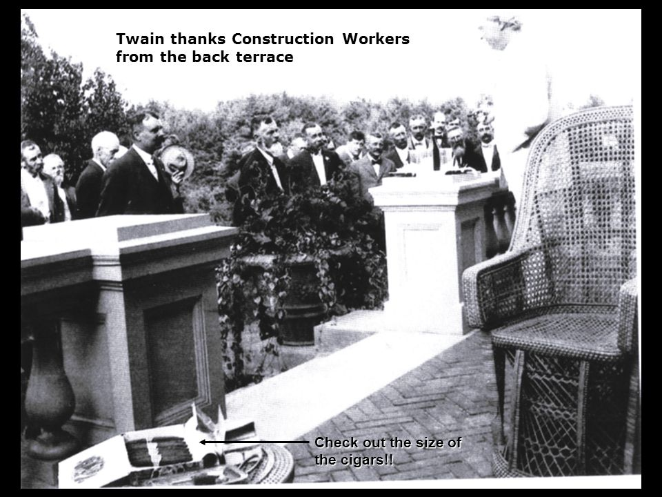 Twain thanks Construction Workers from the back terrace Check out the size of the cigars!!