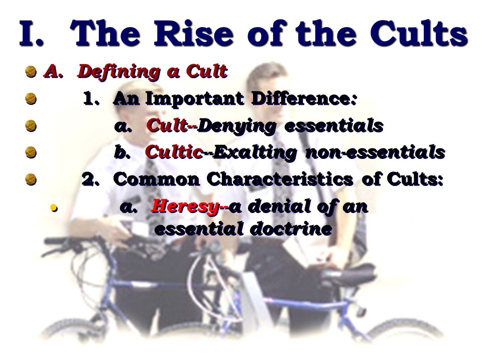 I.The Rise of the Cults II. The Response of the Church A.
