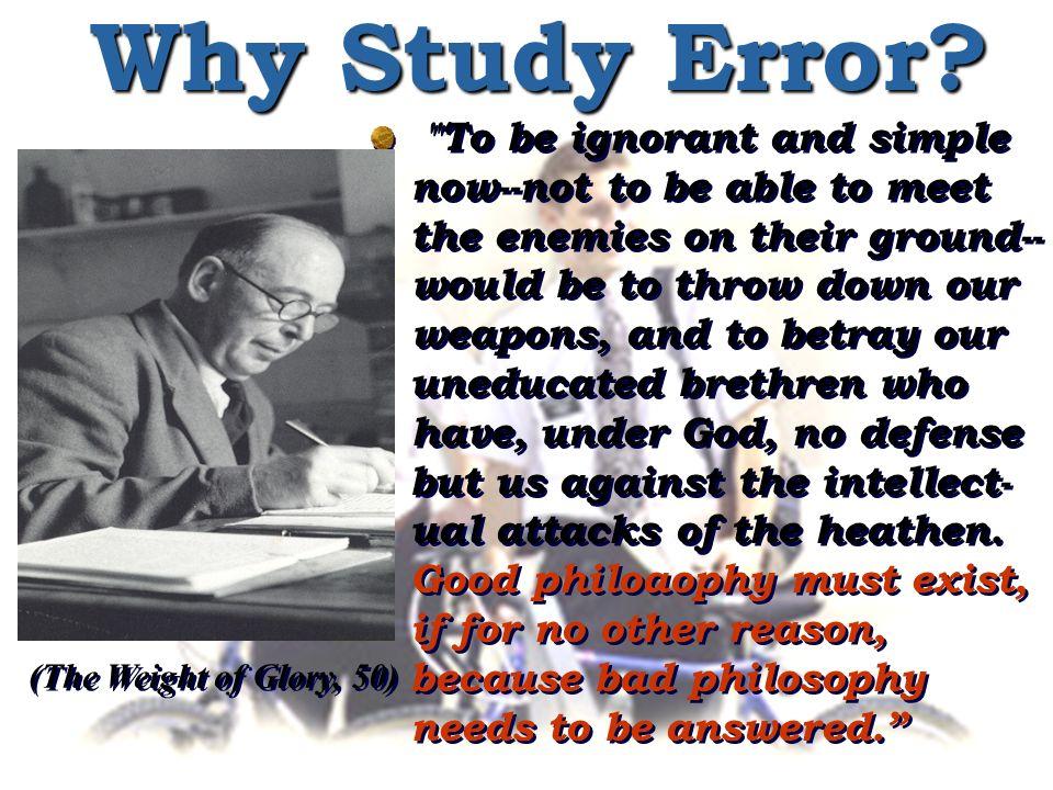 Why Study Error.
