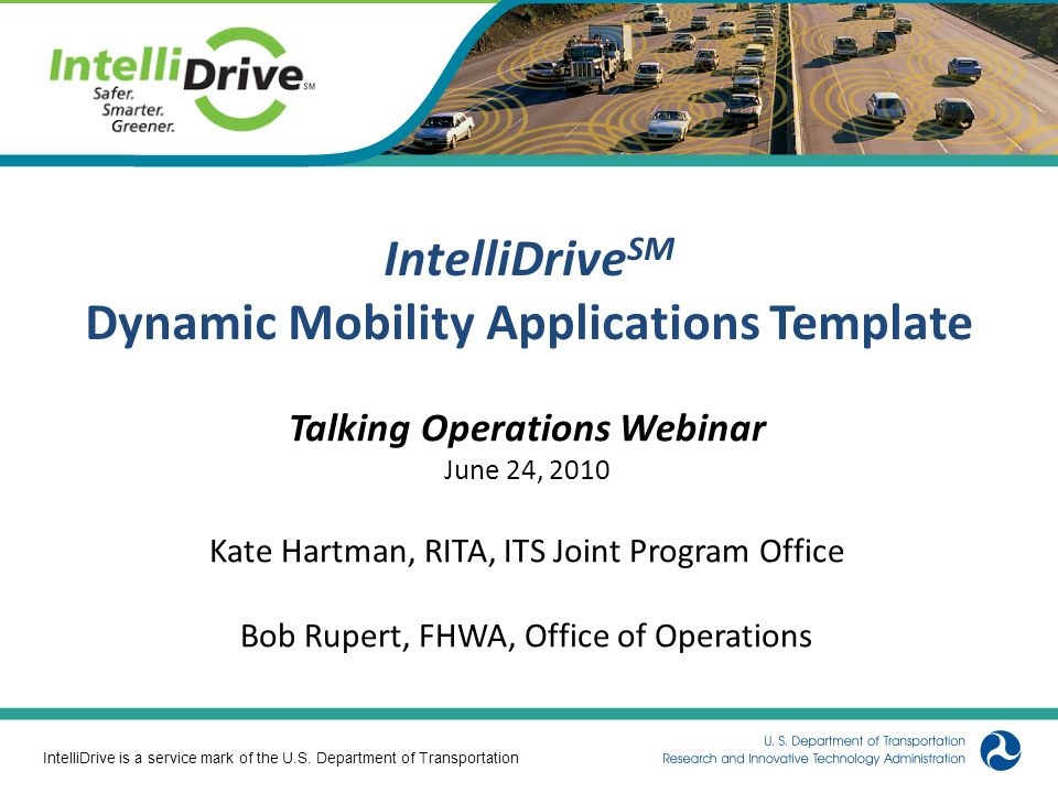 Agenda IntelliDrive SM Mobility Program – Background Dynamic Mobility Applications Template – Purpose / Intent – Content – Next Steps 2