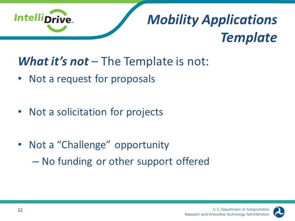 What its not – The Template is not: Not a request for proposals Not a solicitation for projects Not a Challenge opportunity – No funding or other supp