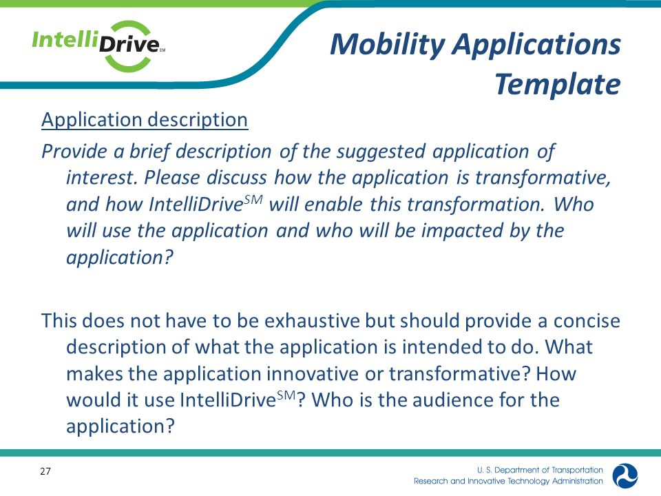 Mobility Applications Template Application description Provide a brief description of the suggested application of interest. Please discuss how the ap