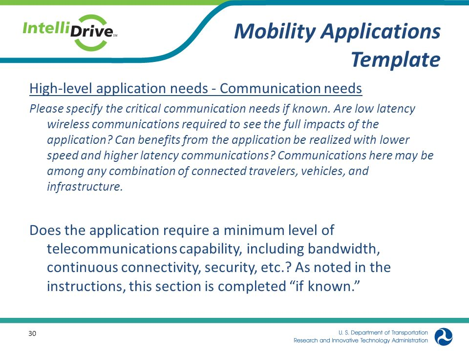 Mobility Applications Template High-level application needs - Communication needs Please specify the critical communication needs if known. Are low la