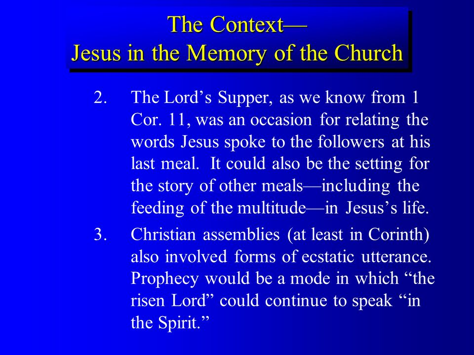 2.The Lords Supper, as we know from 1 Cor.
